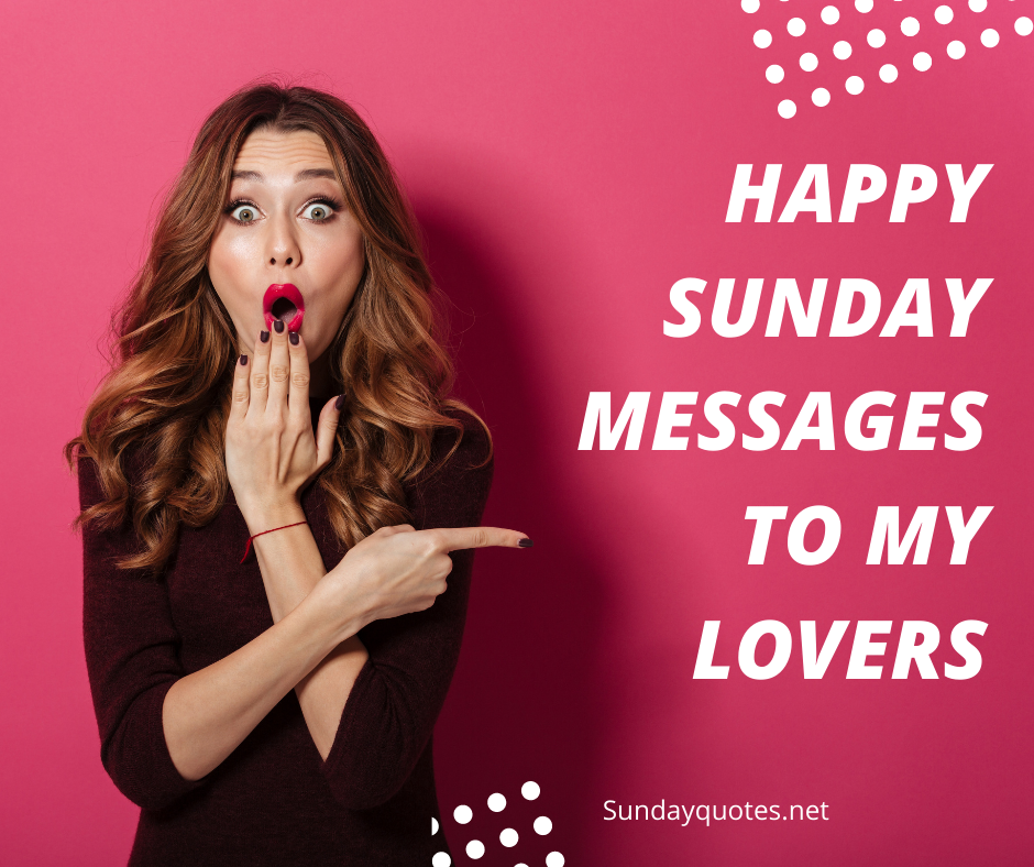 Long Paragraph Happy Sunday Messages For love Ones